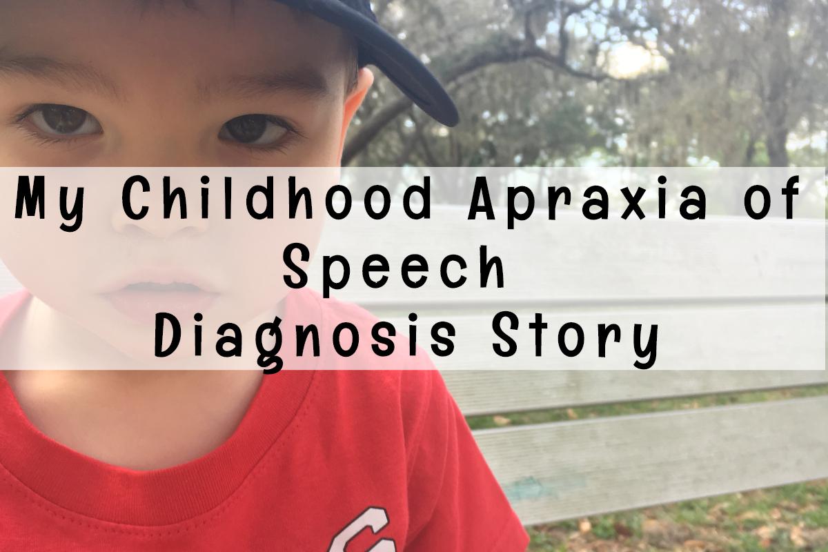 My Childhood Apraxia of Speech DiagnosisStory