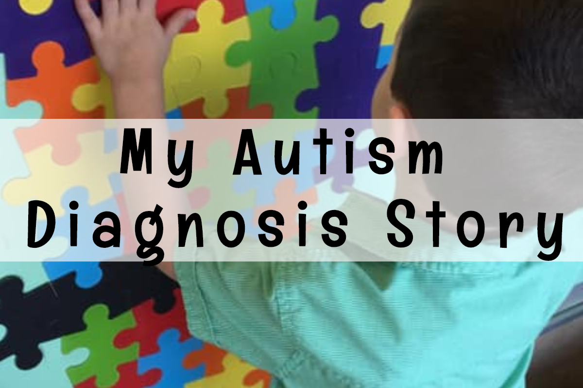 My Autism Diagnosis Story