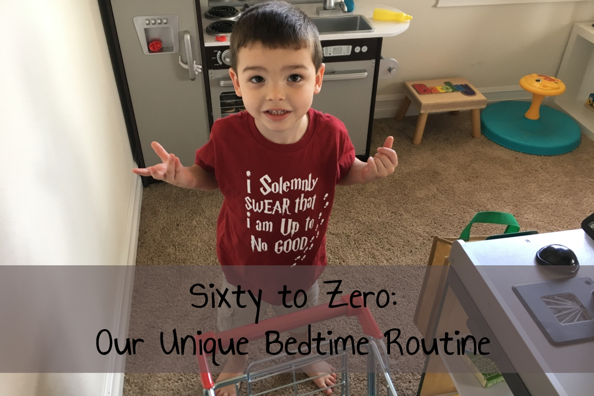 Sixty to Zero: Our Unique Bedtime Routine