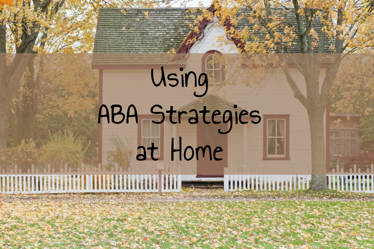 Using ABA Strategies at Home: Part 1 – ABC Data Collection