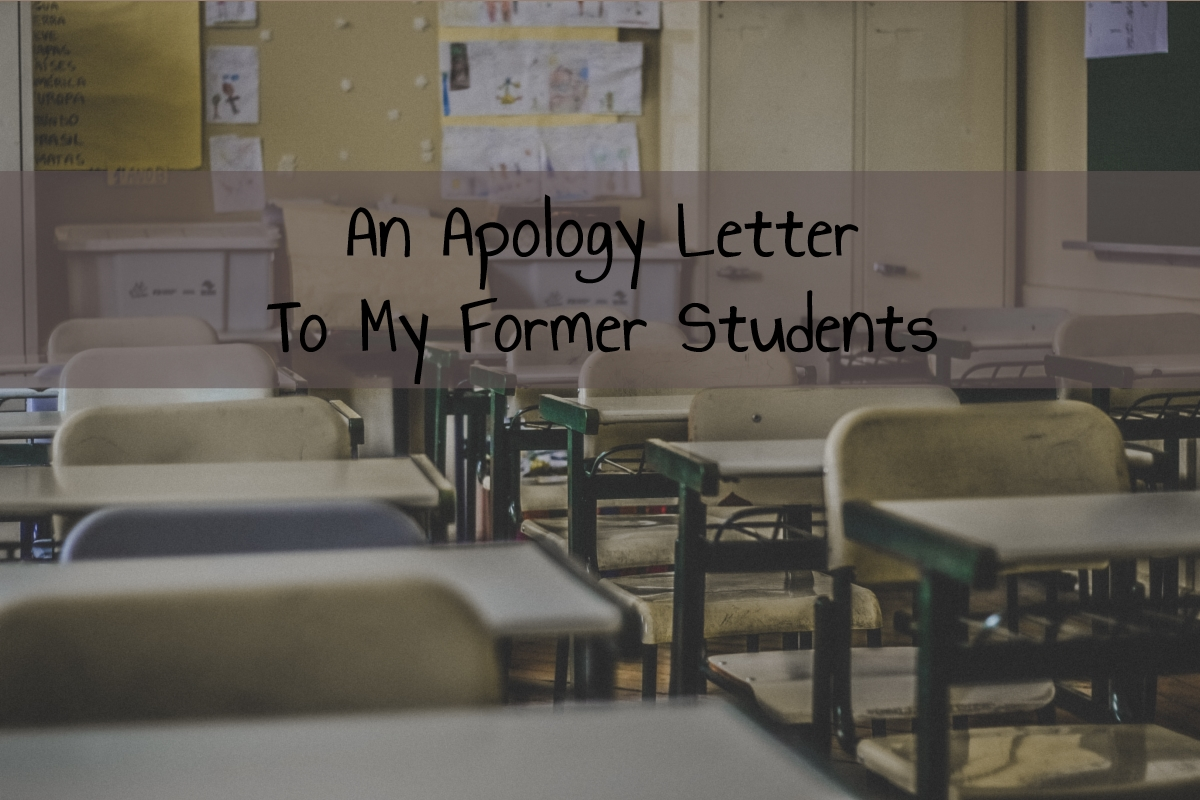 An Apology Letter to My Former Students
