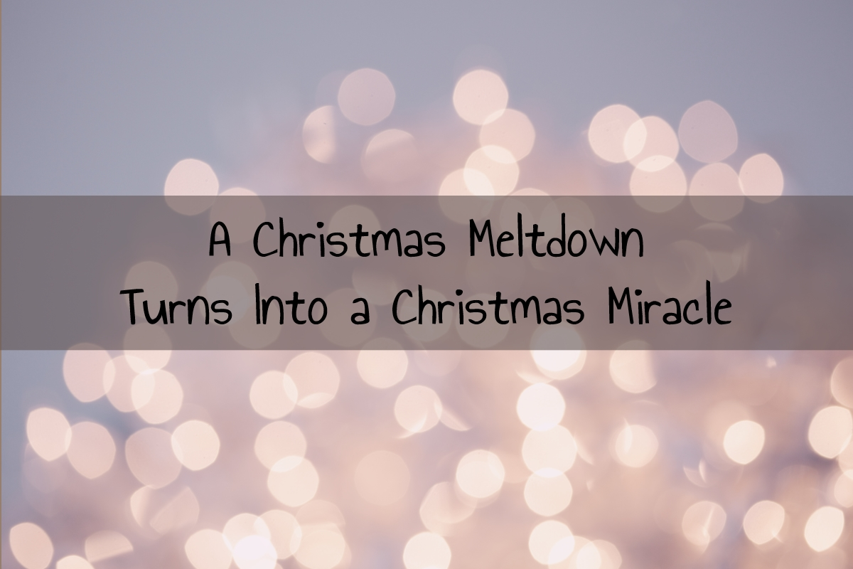 A Christmas Meltdown Turns Into Christmas Miracle