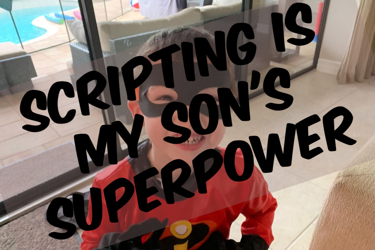 Scripting is My Son's Super Power