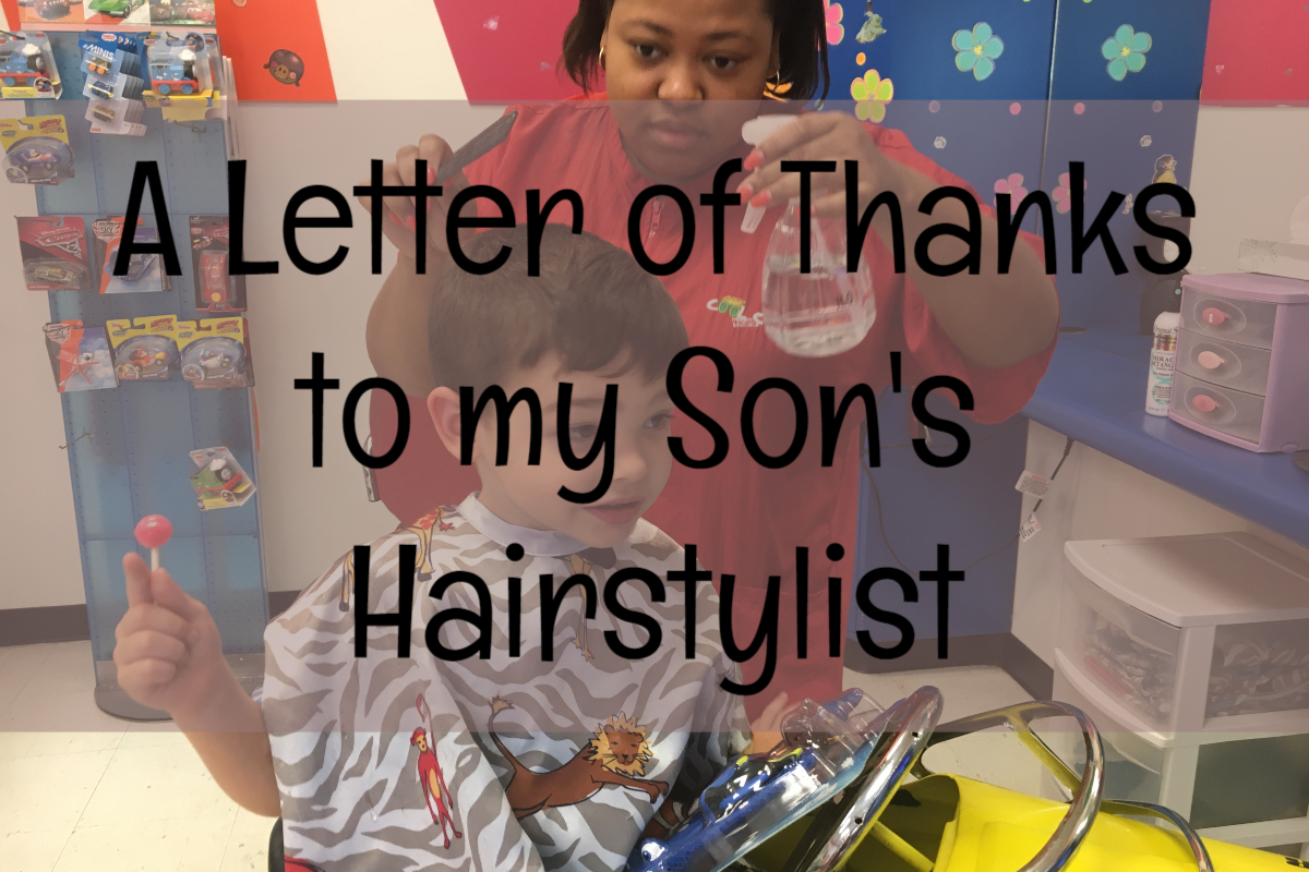 A Letter of Thanks to My Son's Hairstylist