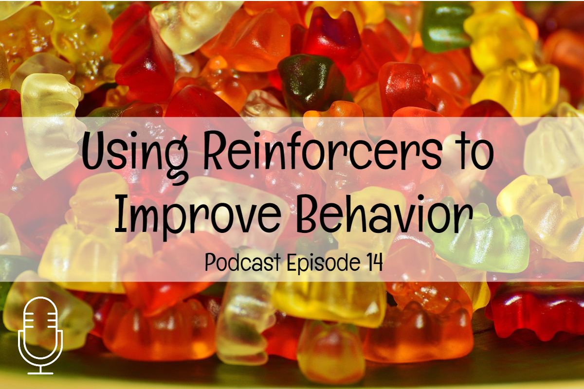 Podcast 14: Using Reinforcers to Improve Behaviors
